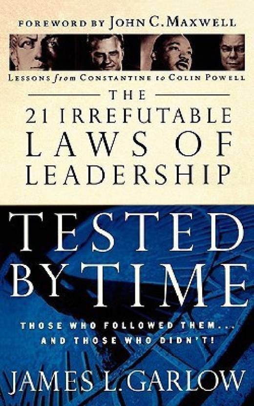 The 21 Irrefutable Laws Of Leadership Tested By Time Buy The 21