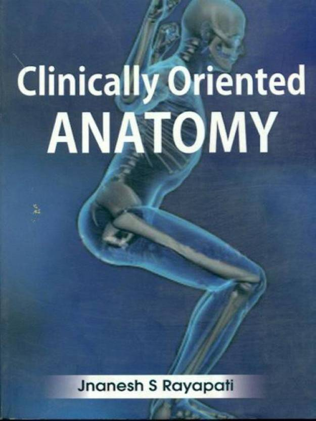 Clinically Oriented Anatomy - Buy Clinically Oriented Anatomy by ...