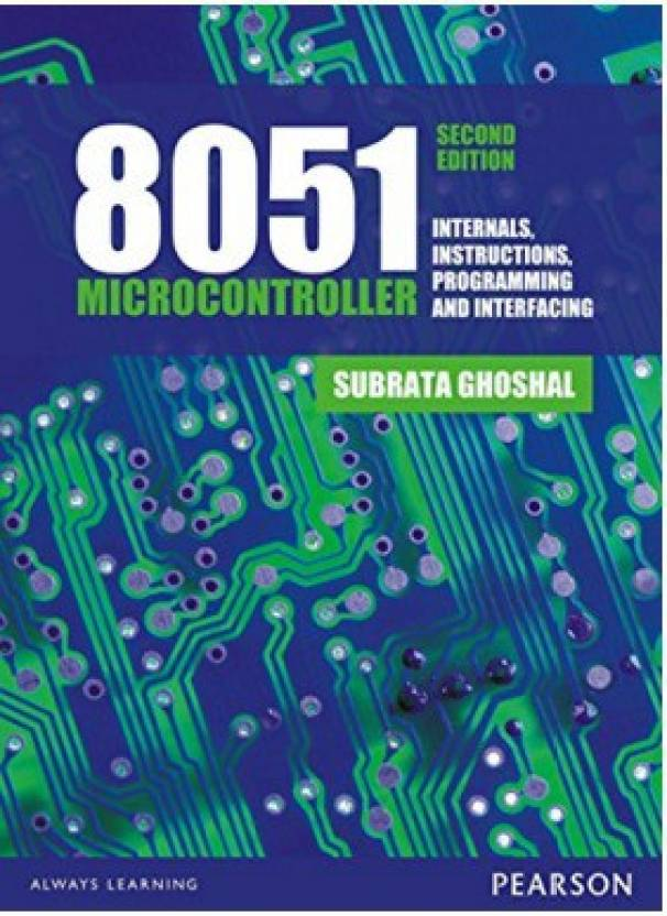 8051 Microcontroller : Internals, Instructions, Programming and