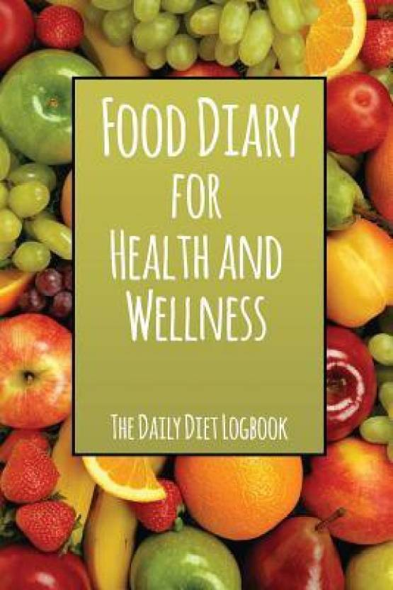 food diary for health and wellness the daily diet logbook buy food