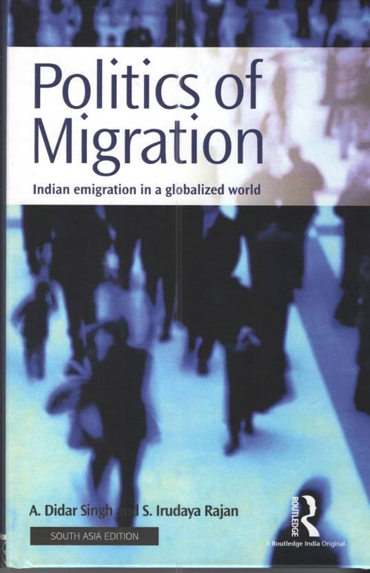 Politics of Migration: Indian Emigration in A Globalized World
