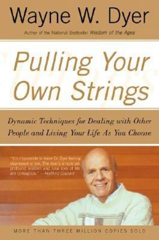Pulling Your Own Strings : Dynamic Techniques for Dealing with Other People and Living Your Life as You Choose price comparison at Flipkart, Amazon, Crossword, Uread, Bookadda, Landmark, Homeshop18