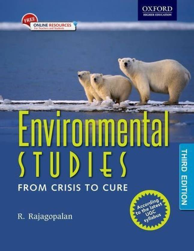 Environmental Studies: From Crisis to Cure 3 Edition