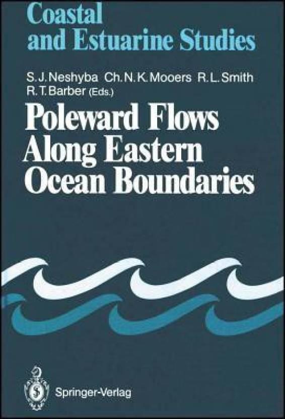 Poleward Flows Along Eastern Ocean Boundaries - Coastal And Estuarine Studies 1st Edition
