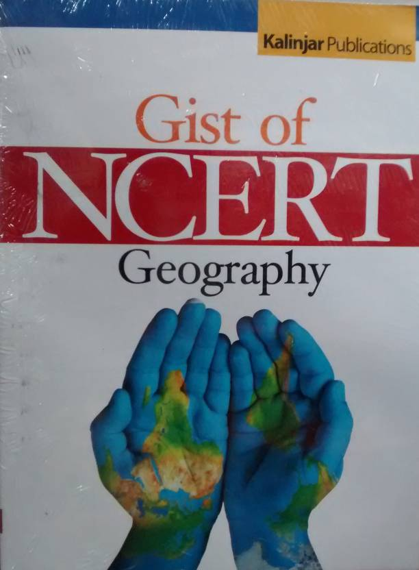 Gist of NCERT Geography