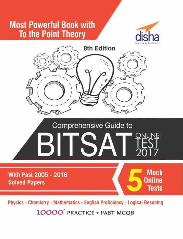 Comprehensive Guide to BITSAT Online Test 2017 with Past 2005-2016 Solved Papers & 5 Mock Online Tests 8th edition