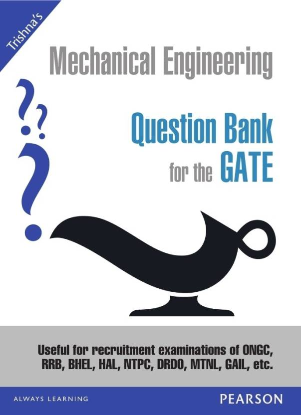 Mechanical Engineering Question Bank for the GATE 1st  Edition