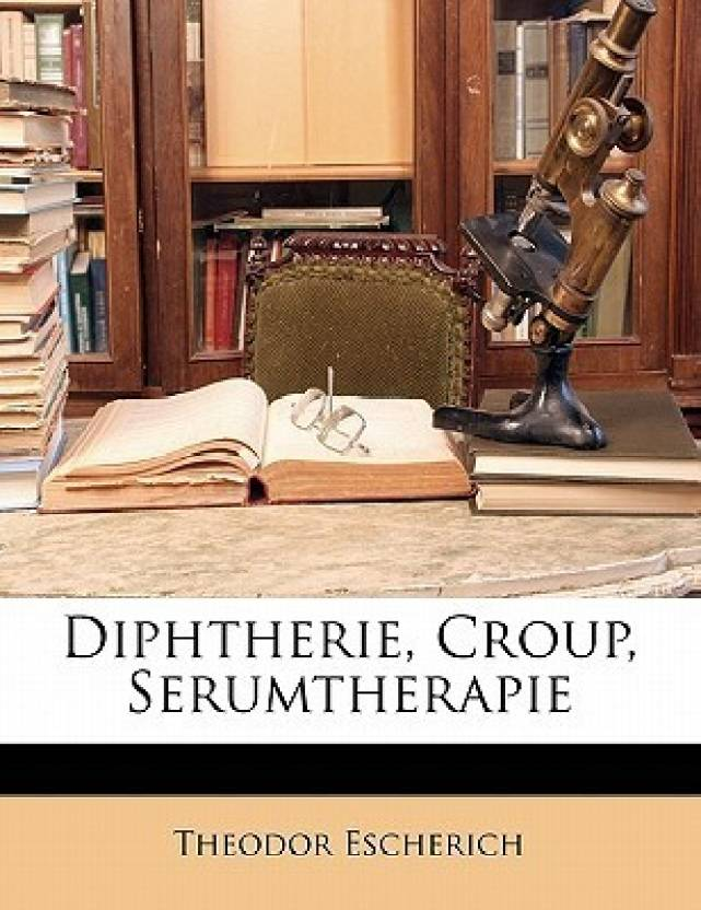 Diphtherie, Croup, Serumtherapie: Buy Diphtherie, Croup ...