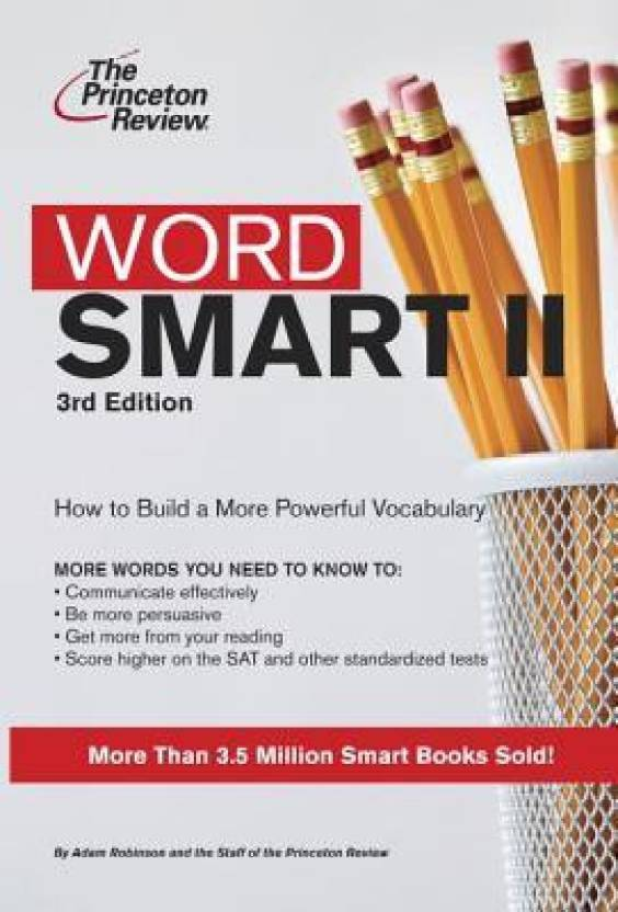 Word Smart II : How to Build a More Powerful Vocabulary