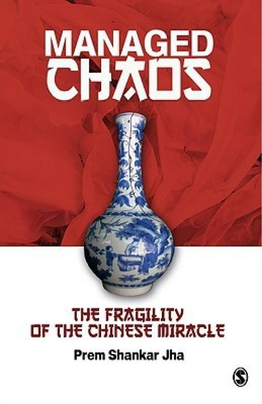 Managed Chaos : The Fragility Of The Chinese Miracle First Edition