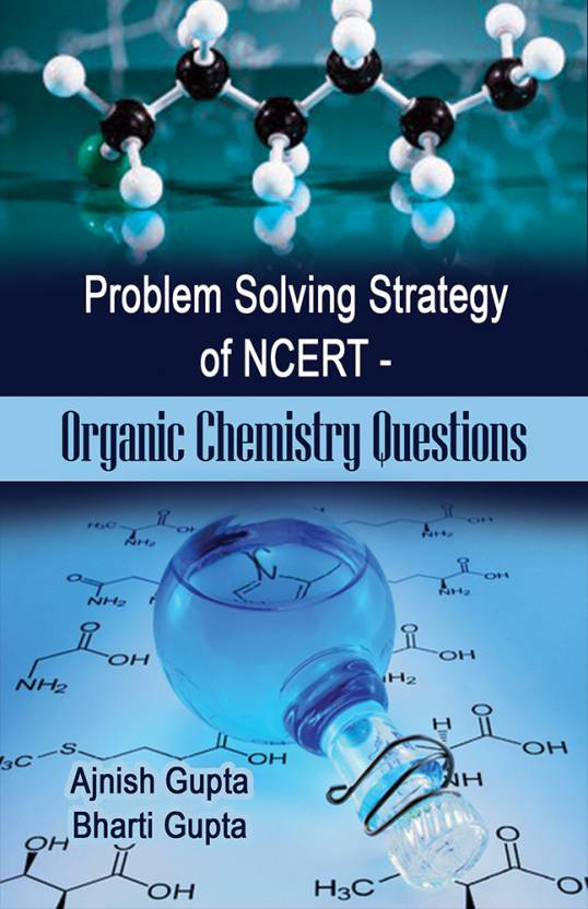 problem solving strategy of ncert organic chemistry questions  problem solving strategy of ncert organic chemistry questions