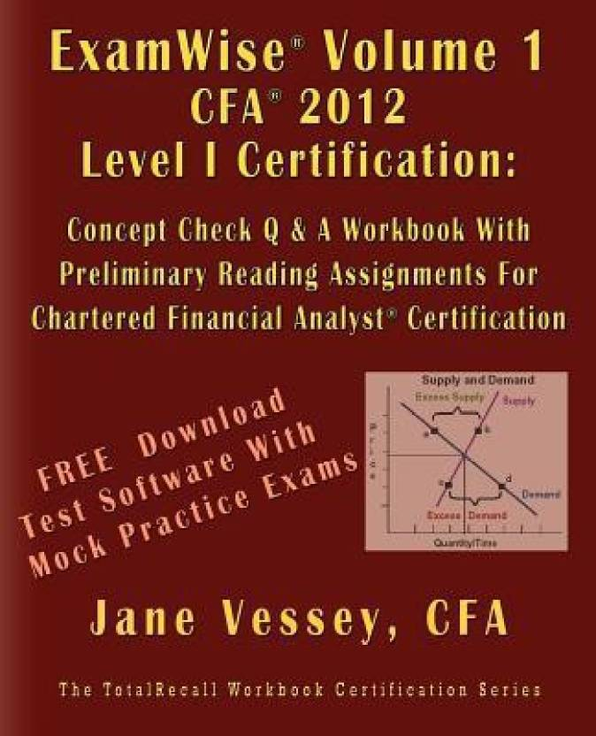 Examwise Volume 1 For 2012 Cfa Level I Certification The Candidates