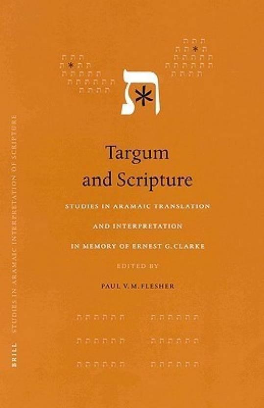 Targum and Scripture: Studies in Aramaic Translations and