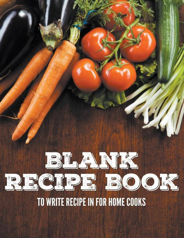 Blank Recipe Book To Write Recipe In For Home Cooks - Buy