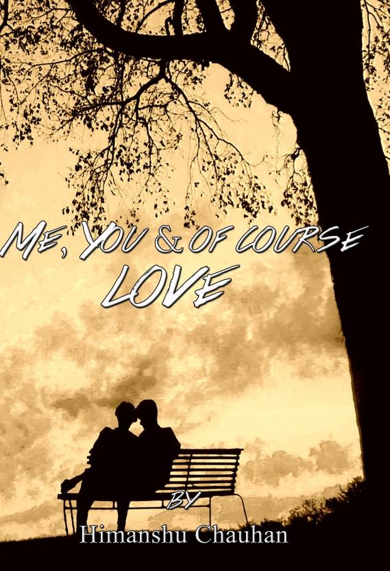 Me, You & Of Course Love
