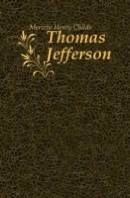 Thomas Jefferson Buy Thomas Jefferson By Henry Childs Merwin At Low