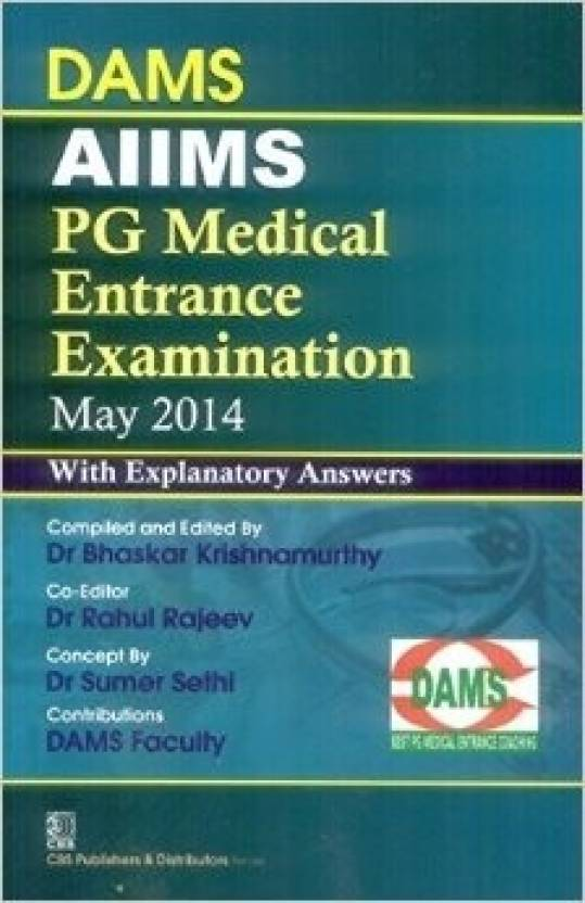 Dams Aiims Pg Entrance Examination May 2014 With Explanatory Answers(Pb 2015)