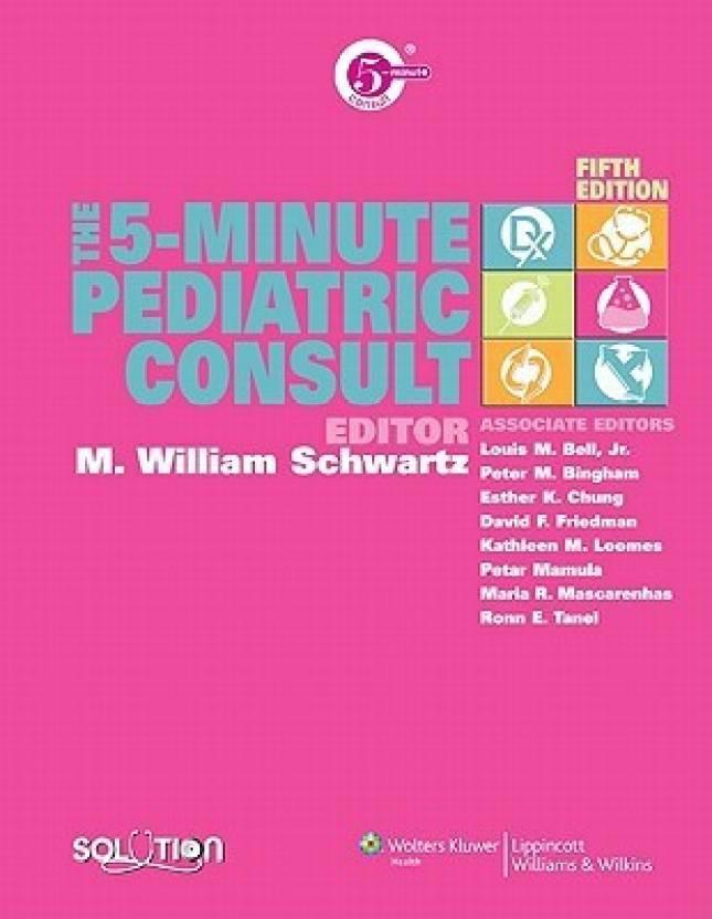 The 5-minute pediatric consult by m. William schwartz.