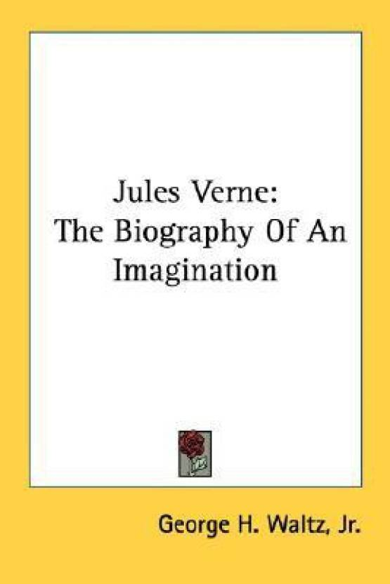 biography of jules verne essay View this term paper on verne biography works style critics of course jules verne was and remains one of the most well-known writers of fiction in the modern.