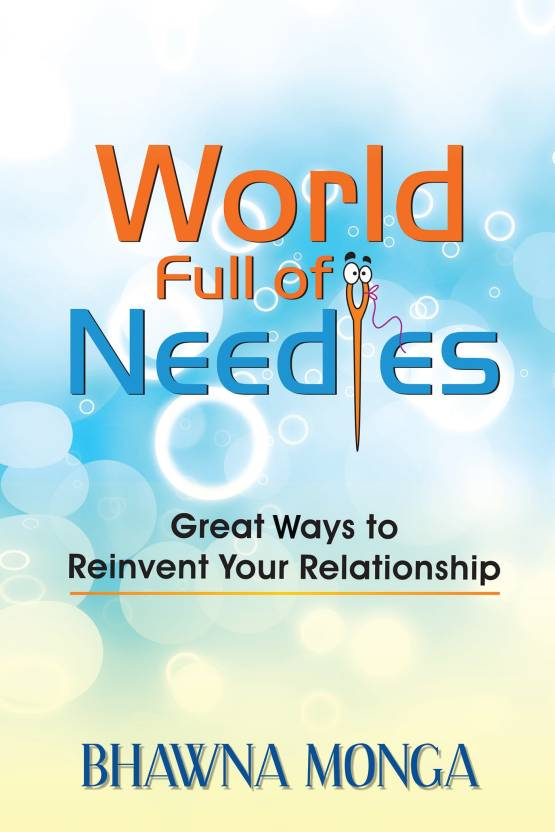World Full of Needles : Great Ways to Reinvent Your Relationship