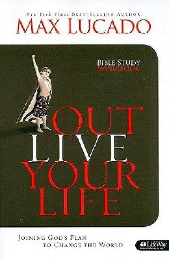 Outlive Your Life Bible Study Workbook: Joining God\'s Plan to