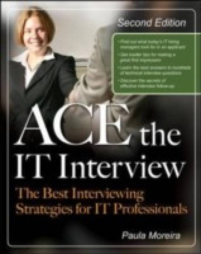 Ace the IT Interview: The Best Interviewing Strategies for IT Professionals