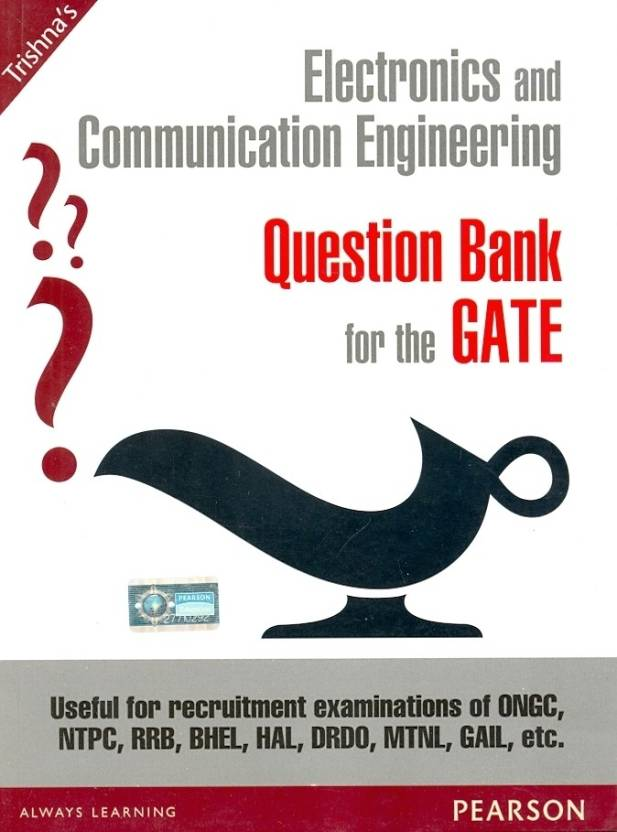 Electronics and Communication Engineering Question Bank for the GATE