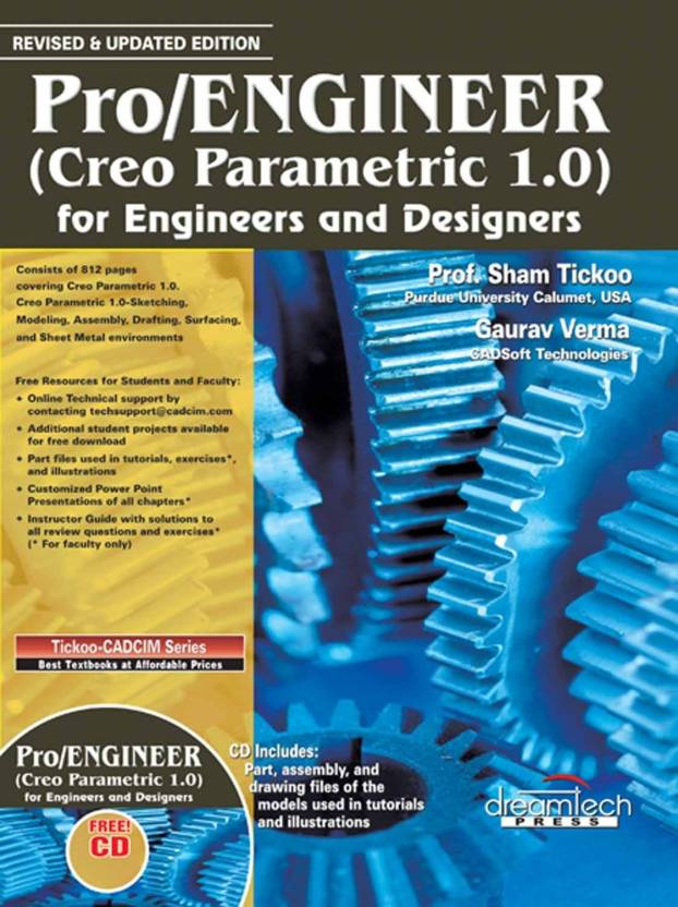 Pro/Engineer (Creo Parametric 1 0) For Engineers And Designers, Revised &  Updated Ed