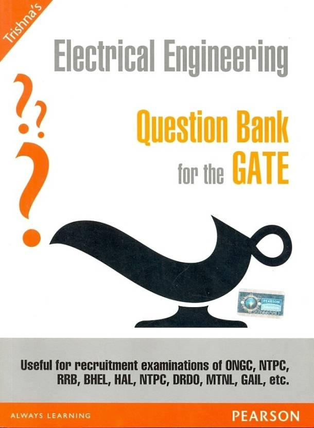 Electrical Engineering Question Bank for the GATE
