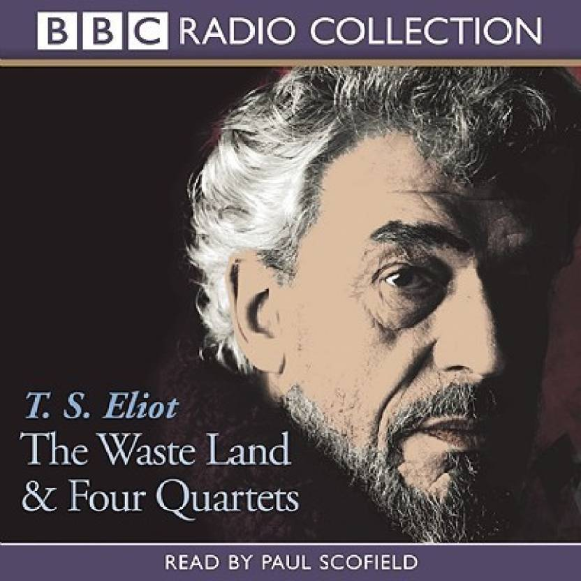 The Waste Land And Four Quartets Two Works Of Poetry By T S Eliot Bbc