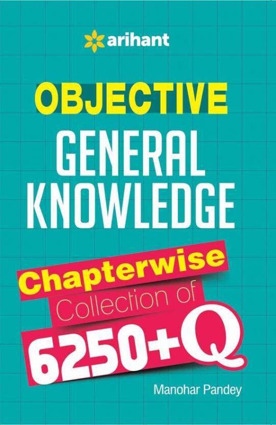 Objective General Knowledge 6250+Q : Chapterwise Collection of 6250+