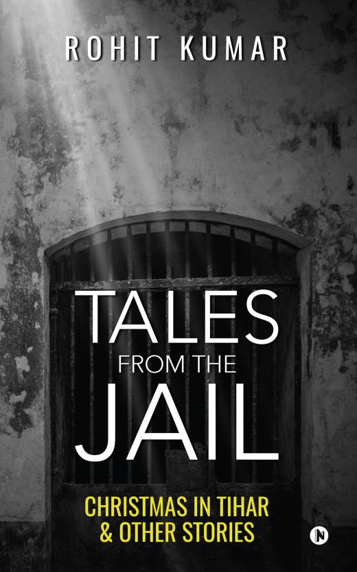 Tales from the Jail : Christmas in Tihar & Other Stories
