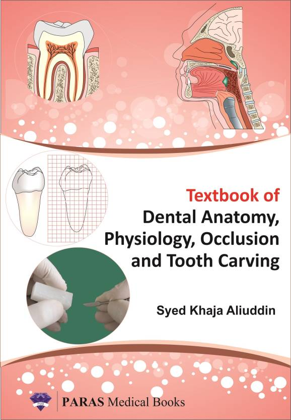 Textbook of Dental Anatomy, Physiology, Occlusion and Tooth Carving ...