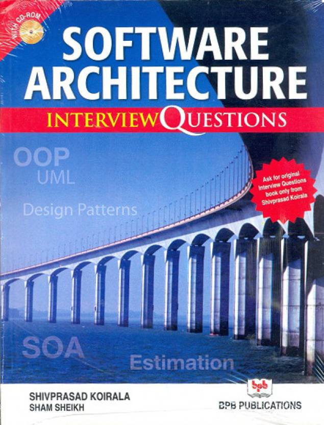 Software Architecture: Interview Questions (With Cd) First Edition