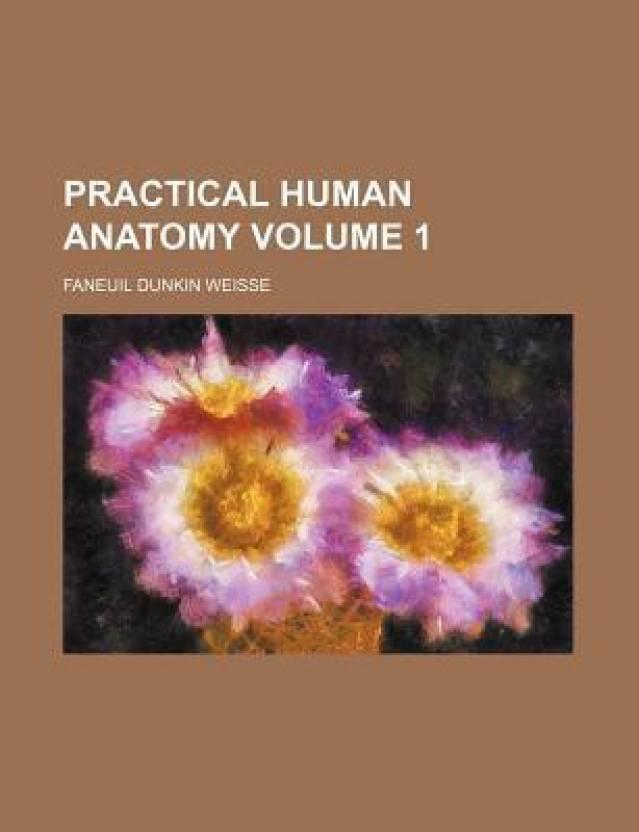 Practical Human Anatomy Volume 1 Buy Practical Human Anatomy