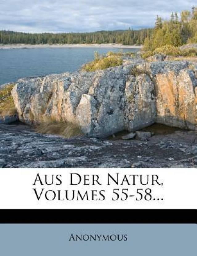 Aus Der Natur, Volumes 55-58...