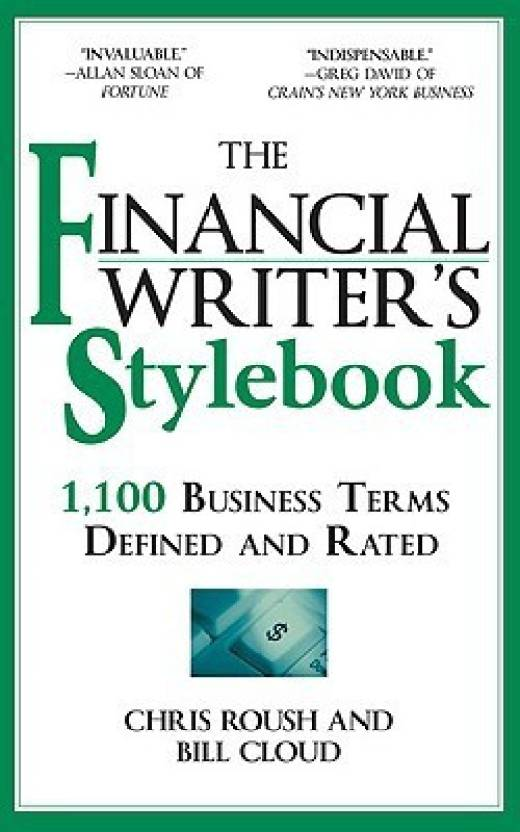 The Financial Writer's Stylebook: 1,100 Business Terms