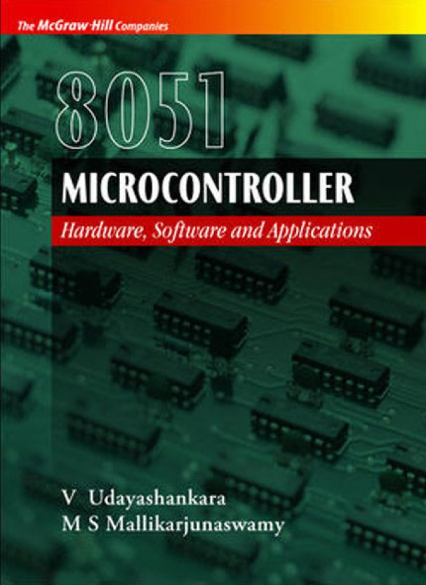 8051 microcontroller hardware, software and applications 1st edition8051 microcontroller hardware, software and applications 1st edition (m mallikarjunaswamy, v udayashankara)