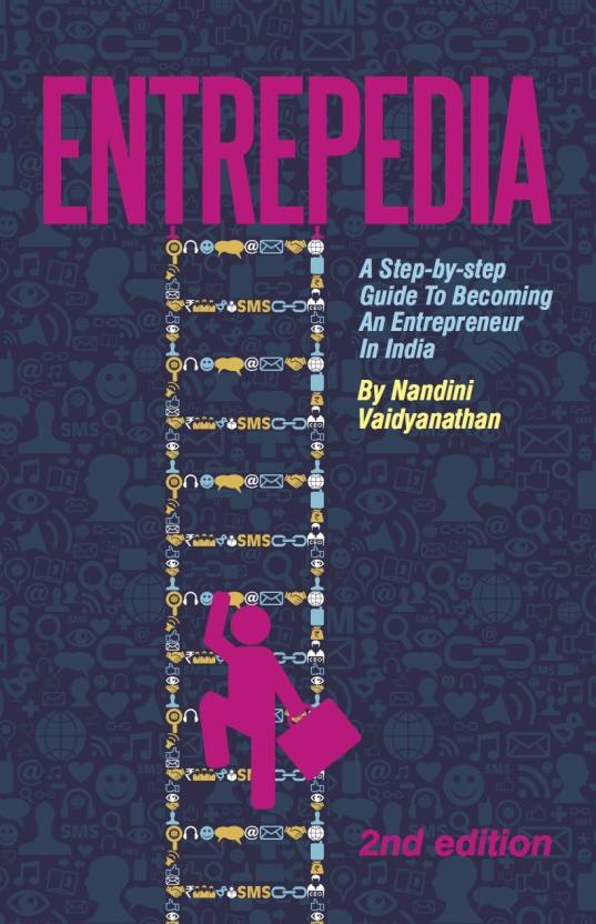 Entrepedia: A Step by Step Guide to Becoming an Entrepreneur in India