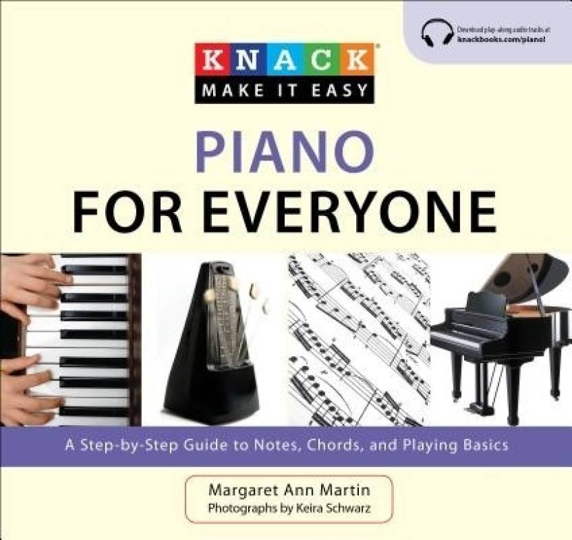 Knack Piano For Everyone A Step By Step Guide To Notes Chords And