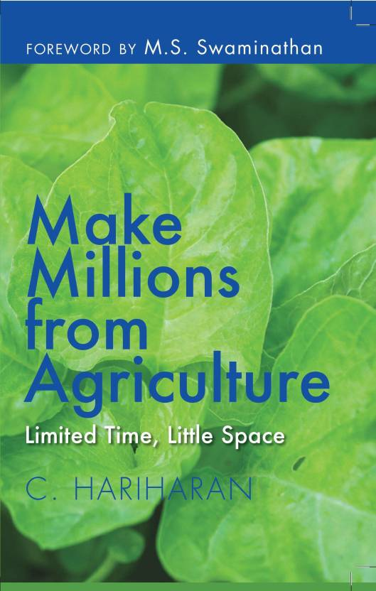 MAKE MILLIONS FROM AGRICULTURE : Limited Time, Little Space