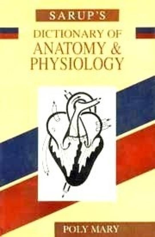 Sarups Dictionary Of Anatomy And Physiology 01 Edition Buy Sarup