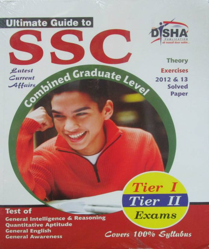 Ultimate Guide to SSC Combined Graduate Level - CGL (Tier I & Tier II) Exam 2nd Edition : Combined Graduate Level - Tier 1 and 2 Exams 2nd Edition