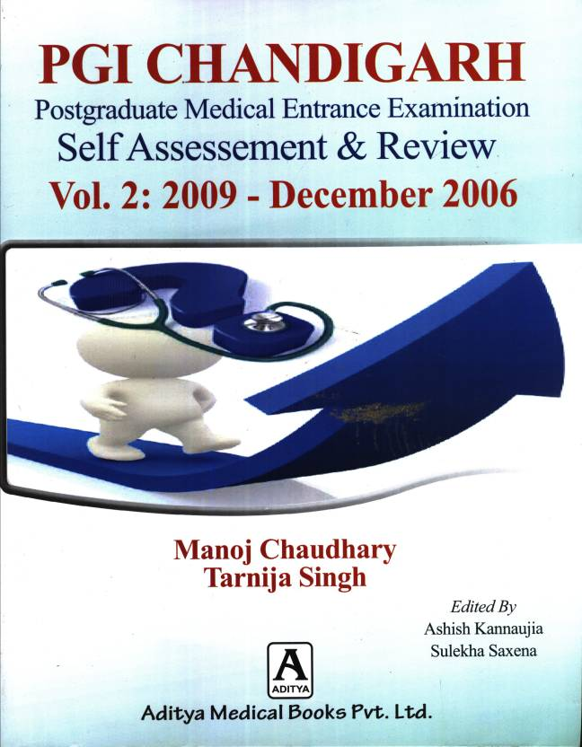 PGI Chandigarh Postgraduate Medical Entrance Examination : Self Assessement & Review (Volume 1: May 2013 - 2010 & Volume 2: 2009 - December 2006) 1st  Edition