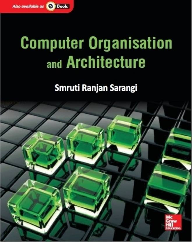 Sarangi - Computer Organisation And Architecture 1st  Edition