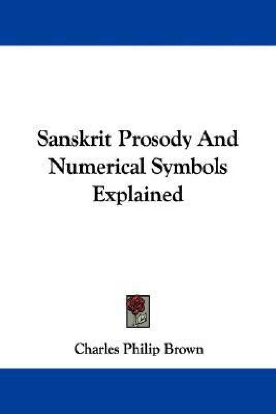 Sanskrit Prosody And Numerical Symbols Explained Buy Sanskrit