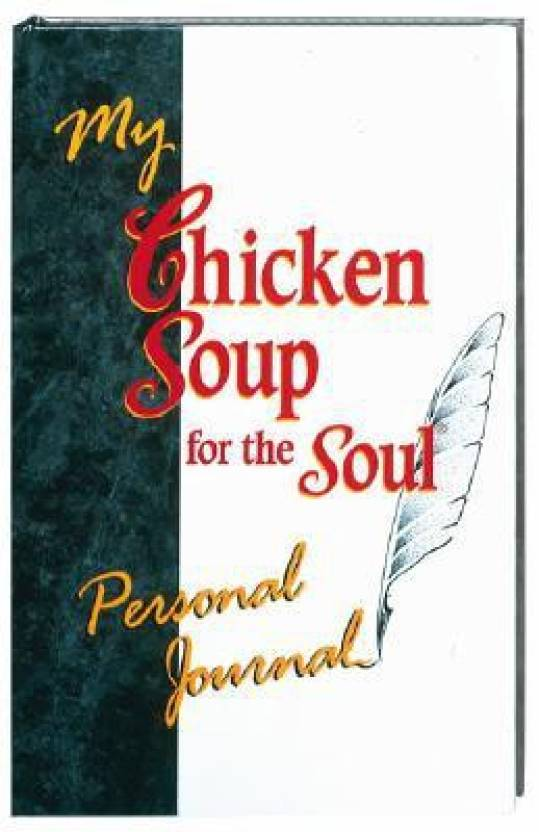 my chicken soup for the soul personal journal buy my chicken