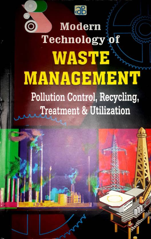 Modern Technology Of Waste Management: Pollution Control, Recycling