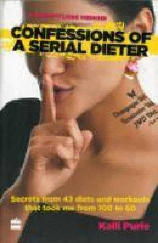 CONFESSIONS OF SERIAL DIETER