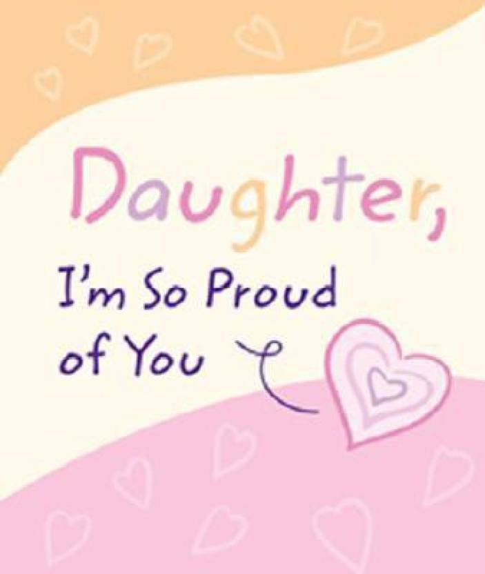 Daughter Im So Proud Of You A Blue Mountain Arts Collection